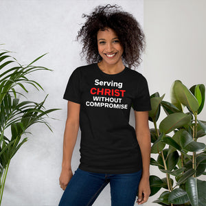 Serving Christ Without Compromise T-Shirt