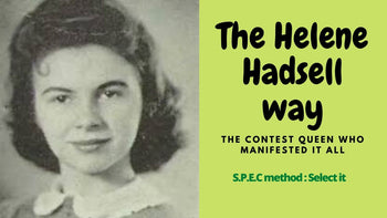 Meditate and grow rich - Helene Hadsell won every contest she ever entered! (SPEC METHOD)