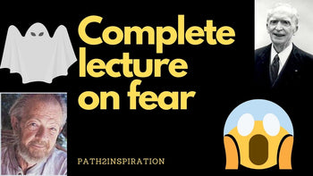 Complete lecture on fear (Joseph Murphy, David Hawkins)