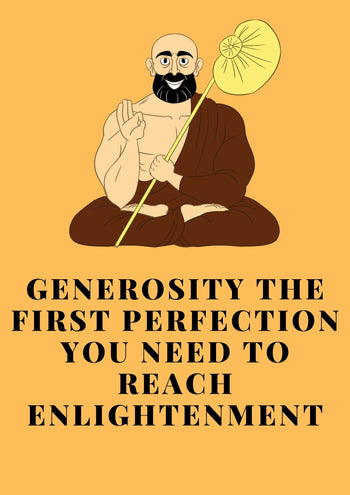 Generosity is essential to reach enlightenment