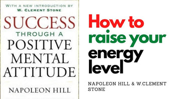 How to raise your energy level - Napoleon Hill