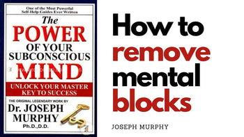 How to remove mental blocks