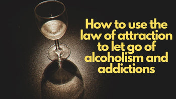 Law attraction & alcoholism