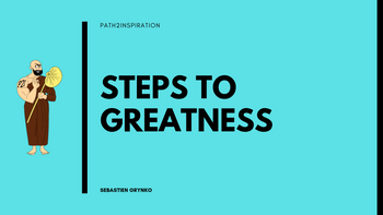 Steps to Greatness
