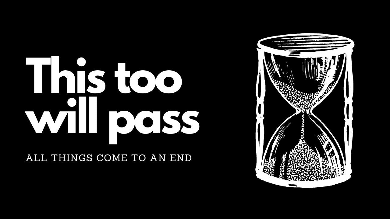 This too shall pass - Best mantra for life