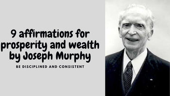9 affirmations for prosperity and wealth by Joseph Murphy