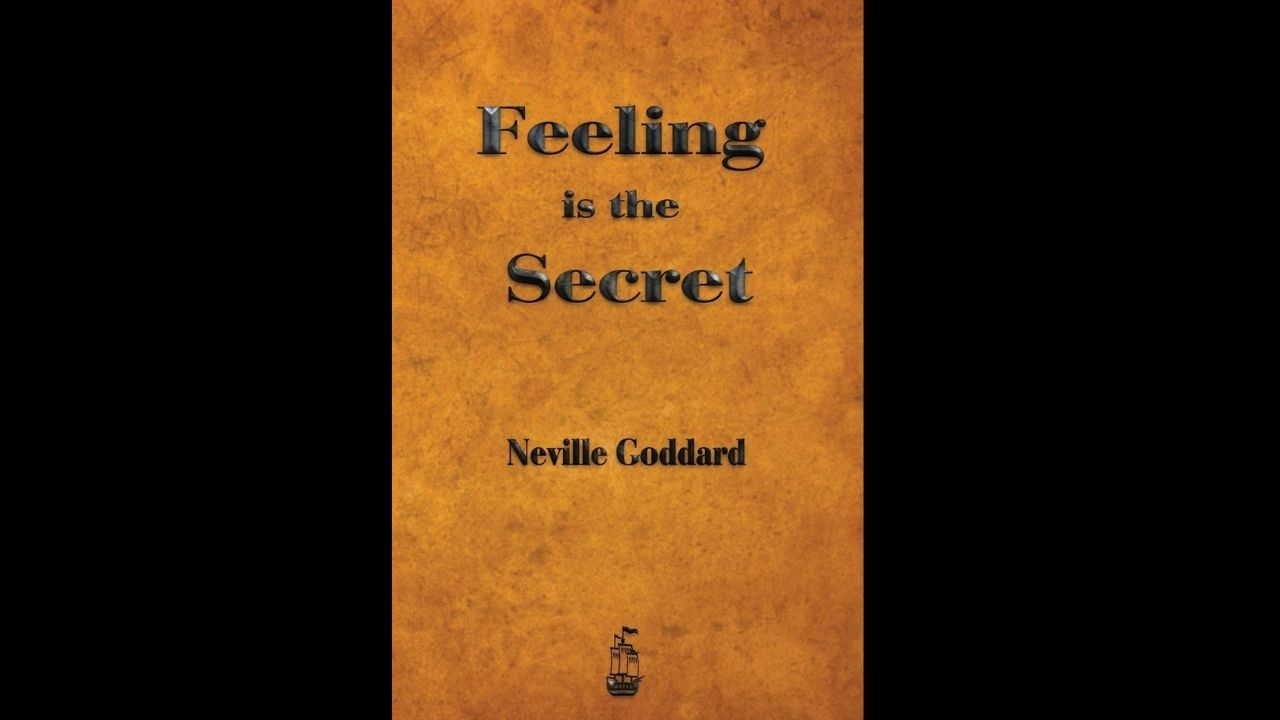 Feeling is the Secret (Neville Goddard)