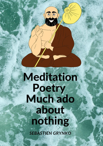 Meditation poetry - Much ado about nothing