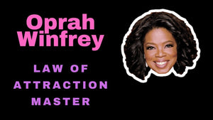 Oprah Winfrey & the law of attraction