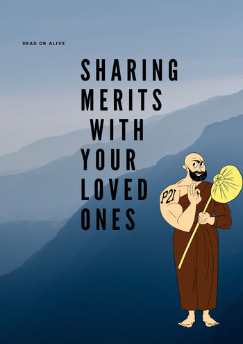 Sharing merits (good karma) with your loved ones who have past away & those who are alive