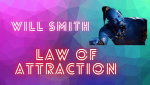 Will Smith & the law of attraction