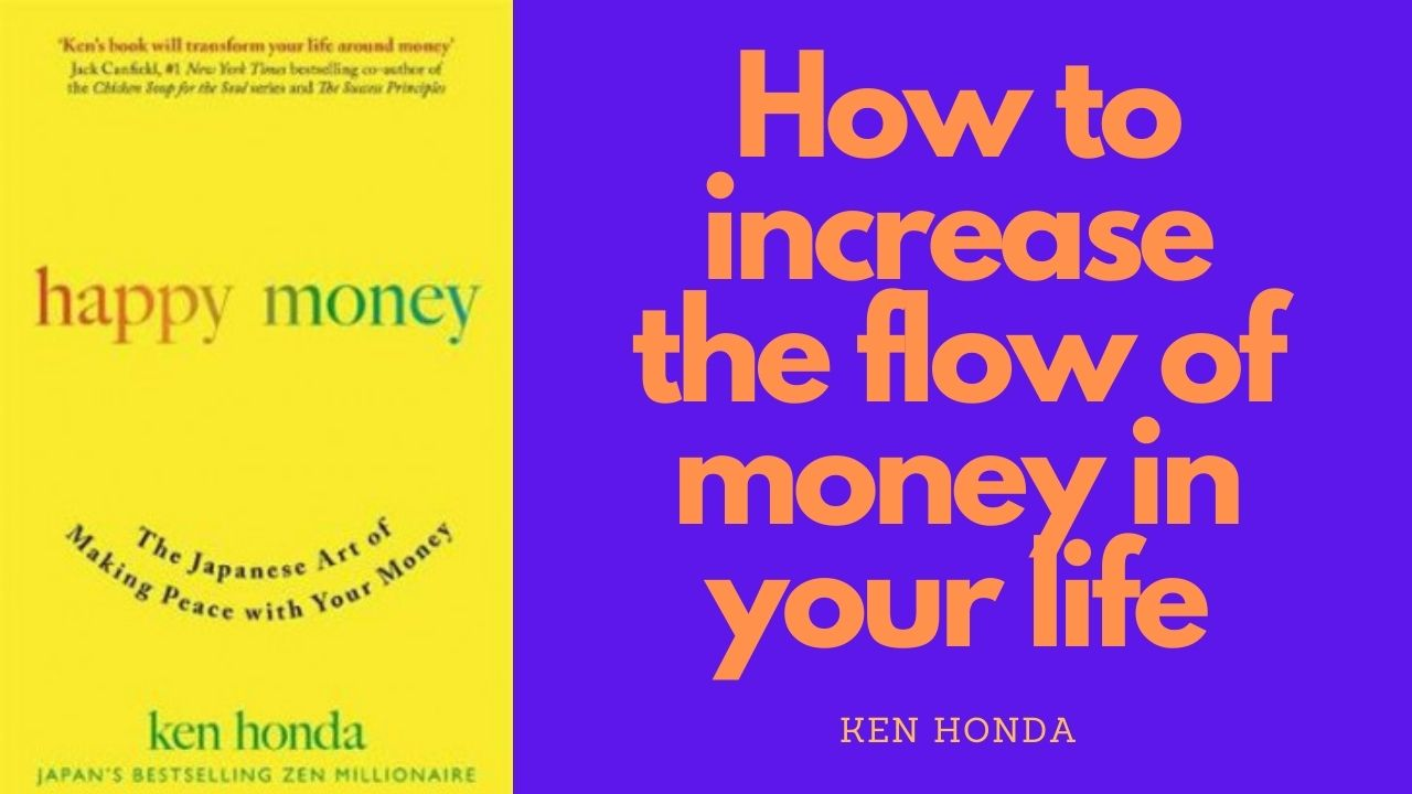 How to increase the flow of happy money in your life