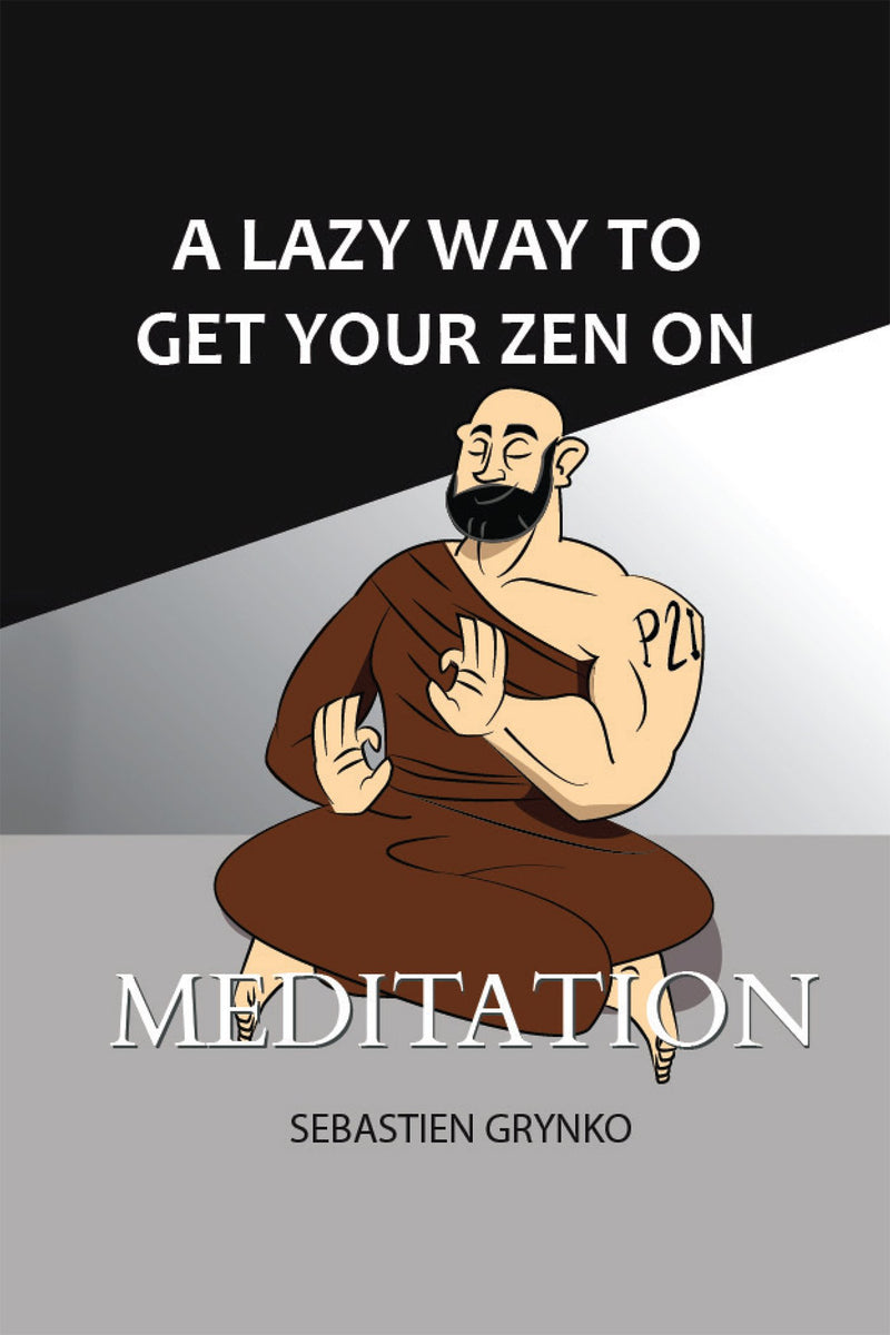 A lazy way to get your zen on