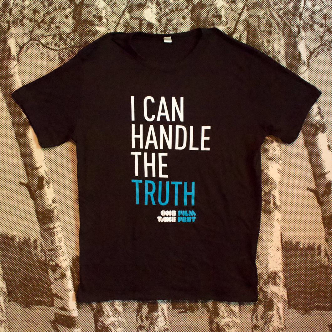 I Can Handle the Truth T-Shirt