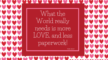 Less Work,  More LOVE!