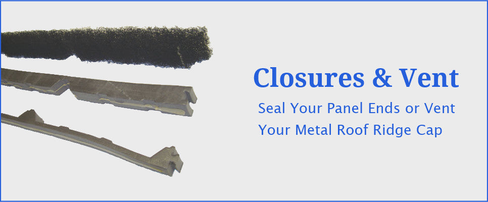 Closures and Ridge Venting For Metal Roofing