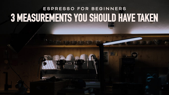 NEW Video! 3 measurements you should have taken. A beginner guide to espresso.