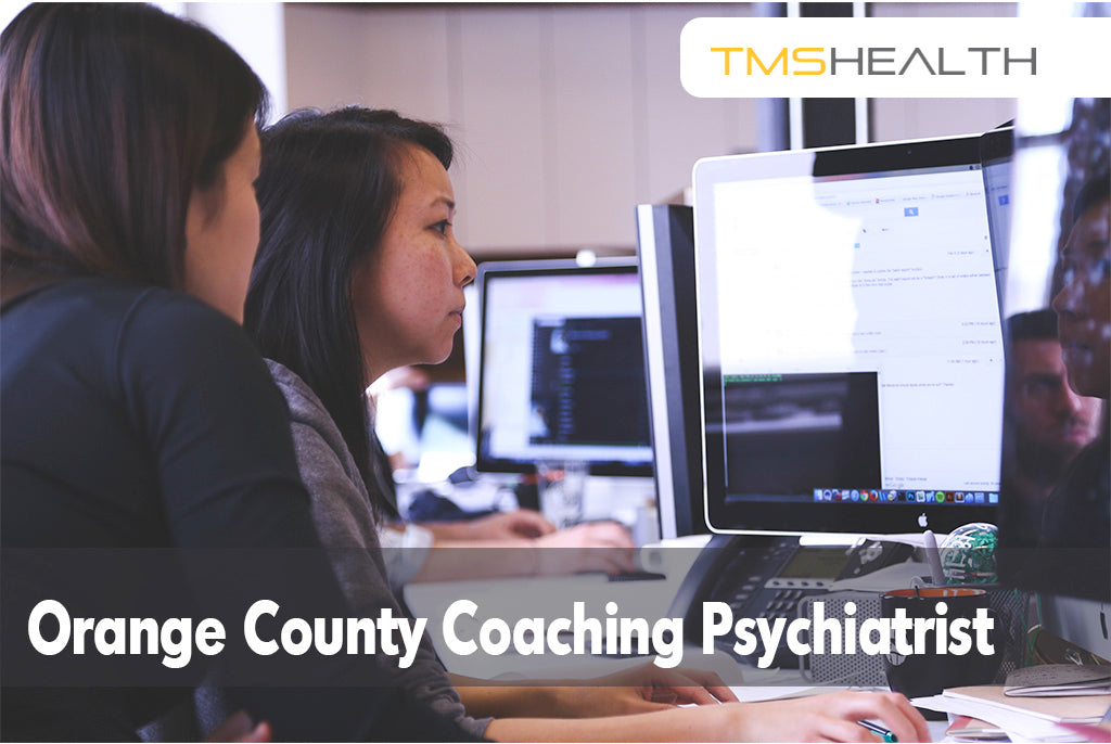 Orange county coaching psychiatrist work with client