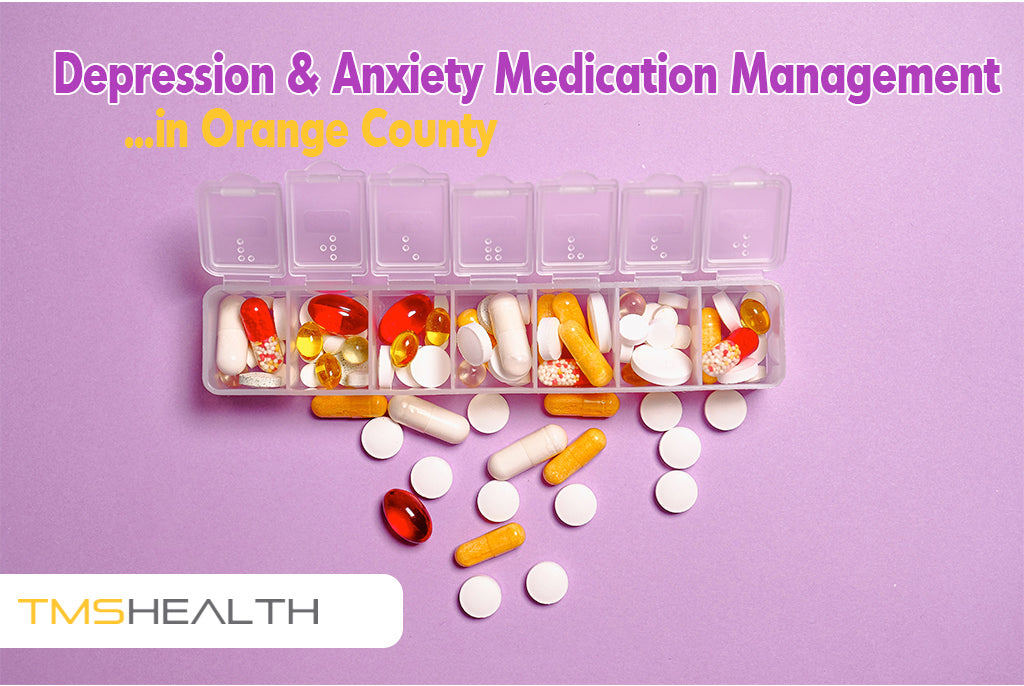 medication management for anxiety and depression in orange county ca