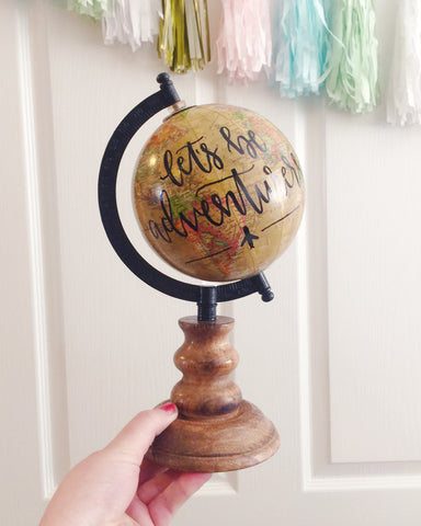 "10"" Hand Lettered Globe // Let's Be Adventurers"