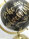 "12"" Black & Gold Hand Lettered Globe // Take an Adventure"