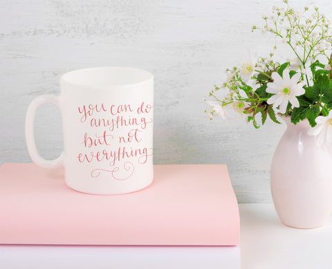 You Can Do Anything 11oz Coffee Mug