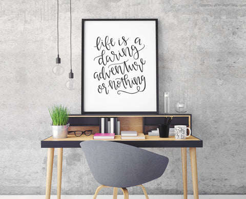Life is a Daring Adventure Print - Choose Size