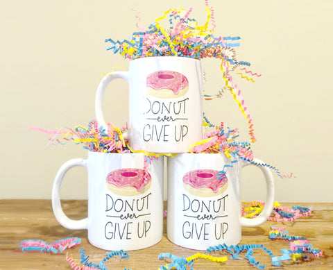 Donut Ever Give Up™ 11oz Coffee Mug