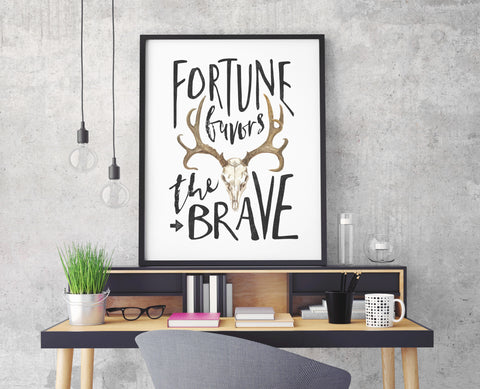 Fortune Favors the Brave Print - Choose Size
