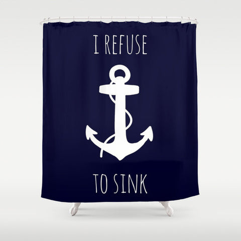 I Refuse to Sink Navy Nautical Shower Curtain