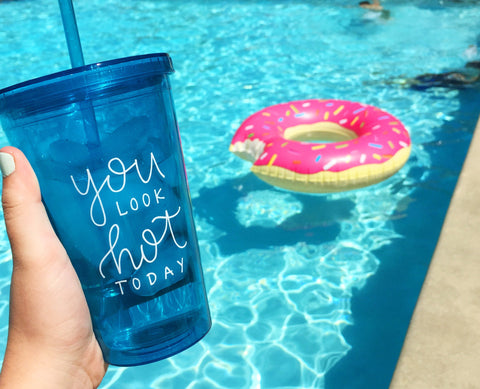 You Look Hot Today // Acrylic Double-Walled Travel Cup