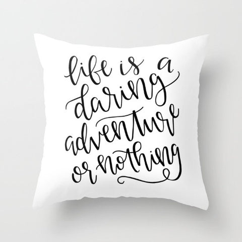 Calligraphy Throw Pillow // Life is a Daring Adventure or Nothing