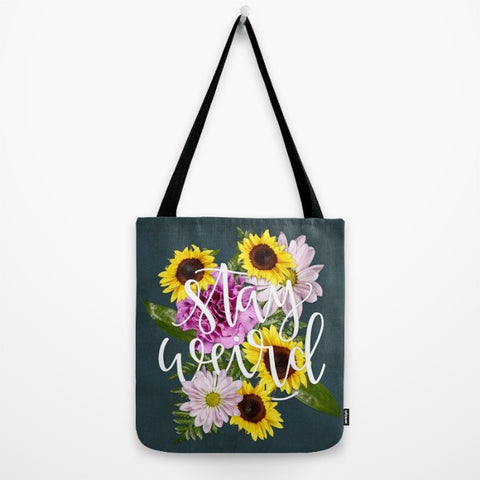 Stay Weird in Flowers Tote Bag // Hand Lettering