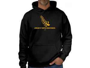 SPEAK IT INTO EXISTENCE HOODIE