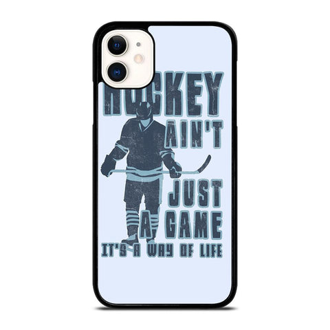 HOCKEY AIN'T JUST A GAME-iphone-11-case-cover