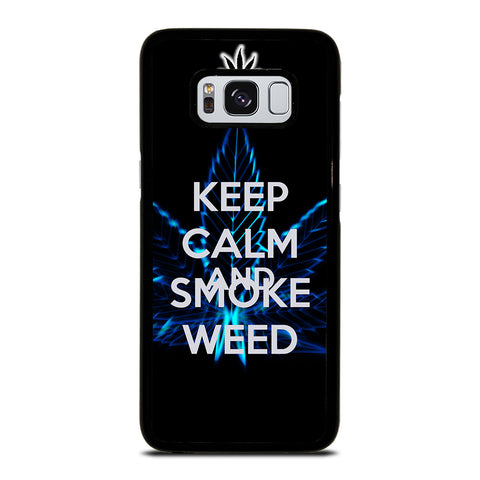 KEEP CALM AND SMOKE WEED Samsung Galaxy S8 Case Cover
