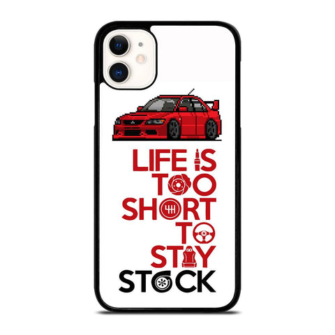 LIFE IS TOO SHORT TO STAY STOCK-iphone-11-case-cover