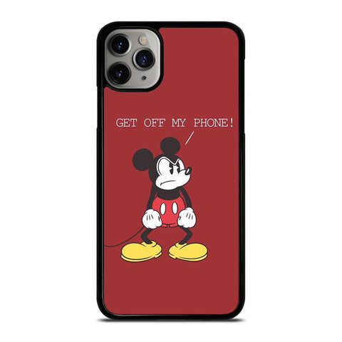 MICKEY MOUSE GET OFF MY PHONE-iphone-11-pro-max-case-cover