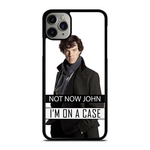 NOT NOW JOHN I'M ON A CASE-iphone-11-pro-max-case-cover