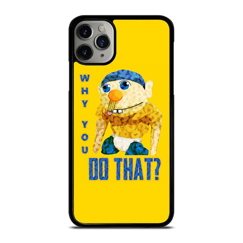 WHY YOU DO THAT SML JEFFY-iphone-11-pro-max-case-cover