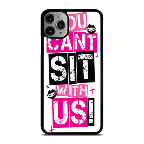YOU CAN'T SIT WITH US-iphone-11-pro-max-case-cover