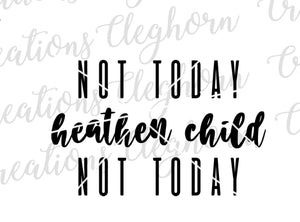 Not Today, Heathen Child SVG