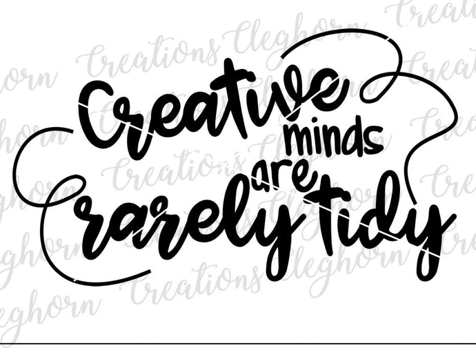 Creative Minds Are Rarely Tidy SVG