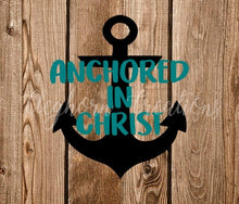 Load image into Gallery viewer, anchored in christ svg christian digital files