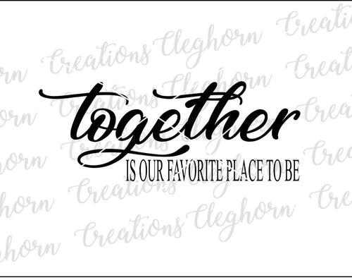 together is our favorite place to be svg couple love