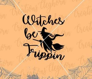 halloween svg, witches be trippin, funny halloween