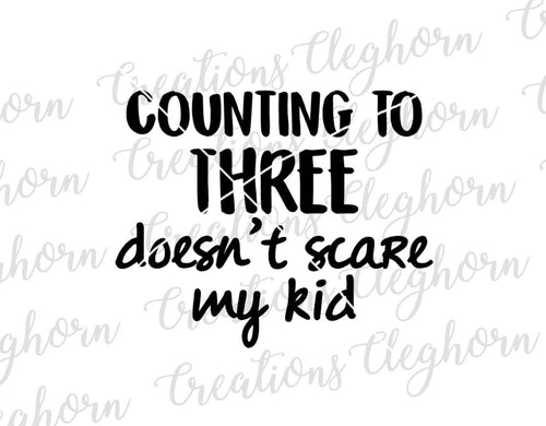 funny mom svg, counting to three doesn't scare my kids