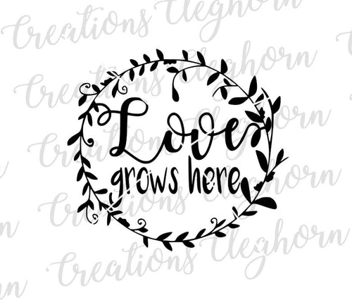 Love Grows Here svg, family quotes, love quotes, printable love decor