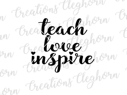 teach love inspire svg, teacher quotes, teacher decor svg cut file