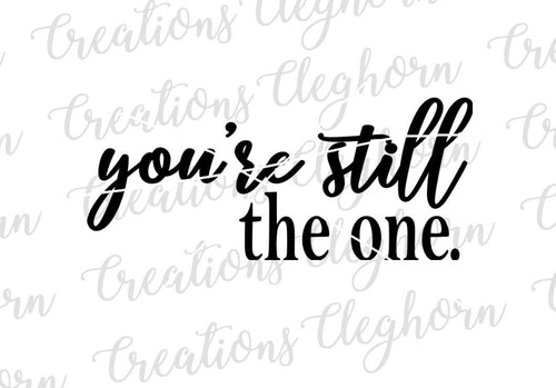 you're still the one, couple svg, love quotes svg,